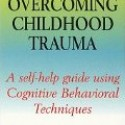 Overcoming Childhood Trauma by Helen Kennerly