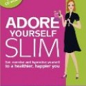 Adore Yourself Slim by Lisa Jackson