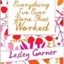 , Everything I've ever done that worked by Lesley Garner